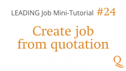 LEADING Job - How to #24: Creating job from quotation